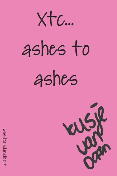 Kusje-30apr-ashes to ashes